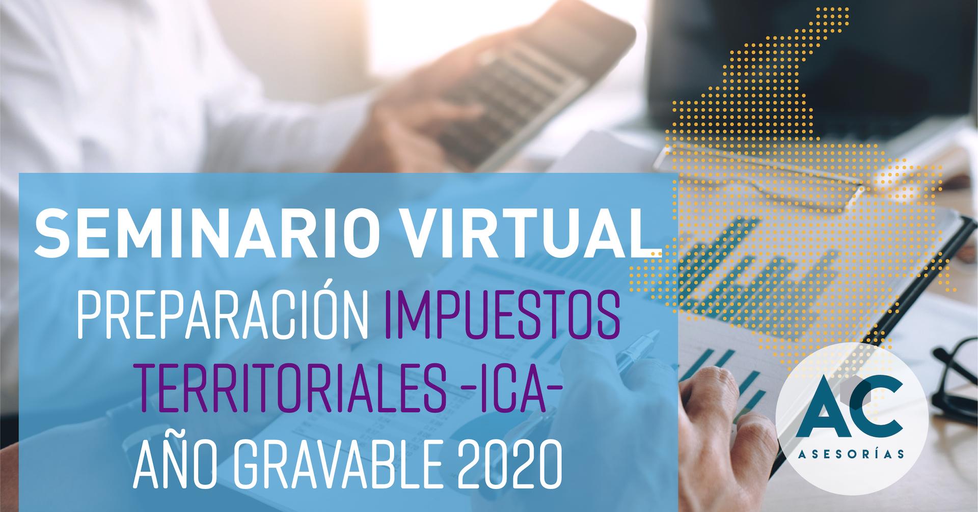 Seminario Preparación Impuestos Territoriales-ICA Año Gravable 2020
