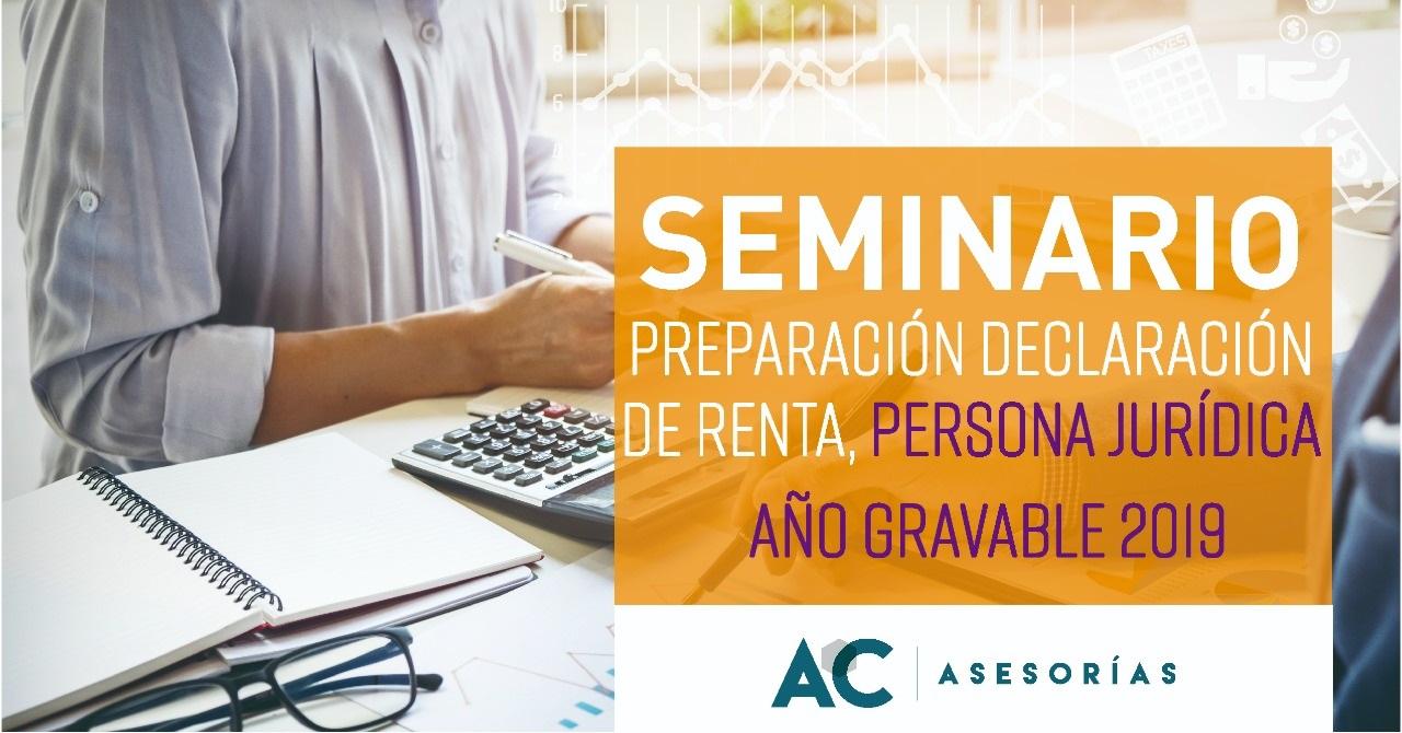 Seminario Preparación Declaración de Renta - Persona Jurídica Año gravable 2019